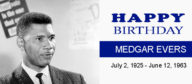 Happy Birthday Medgar Evers